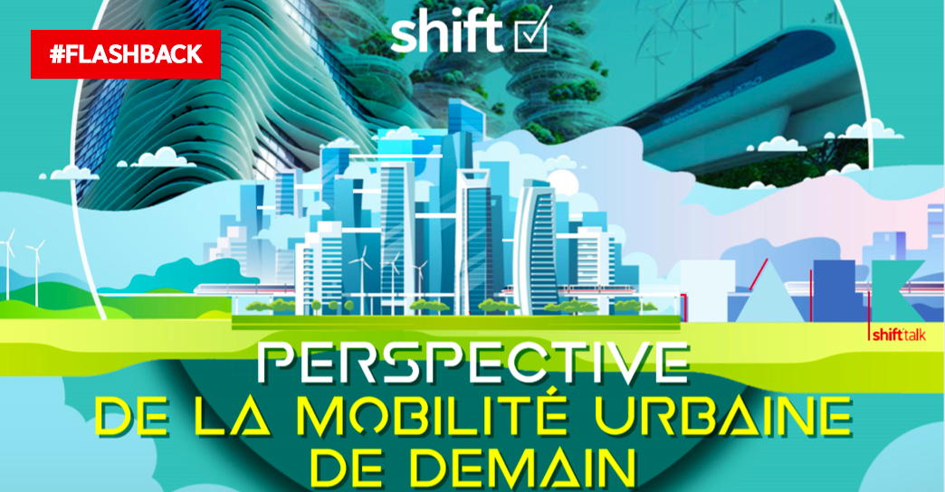 #FLASHBACK : SHIFT'TALK MOBILITÉ