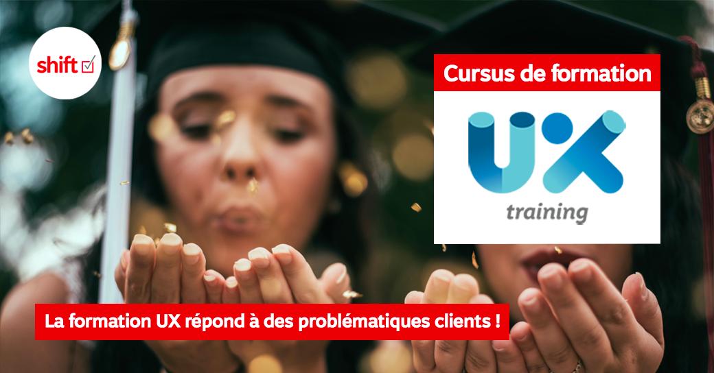 LA FORMATION UX RÉPOND À DES PROBLÉMATIQUES CLIENTS !