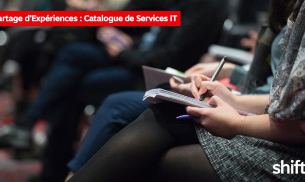 #PARTAGE D'EXPÉRIENCES : CATALOGUE DE SERVICES IT