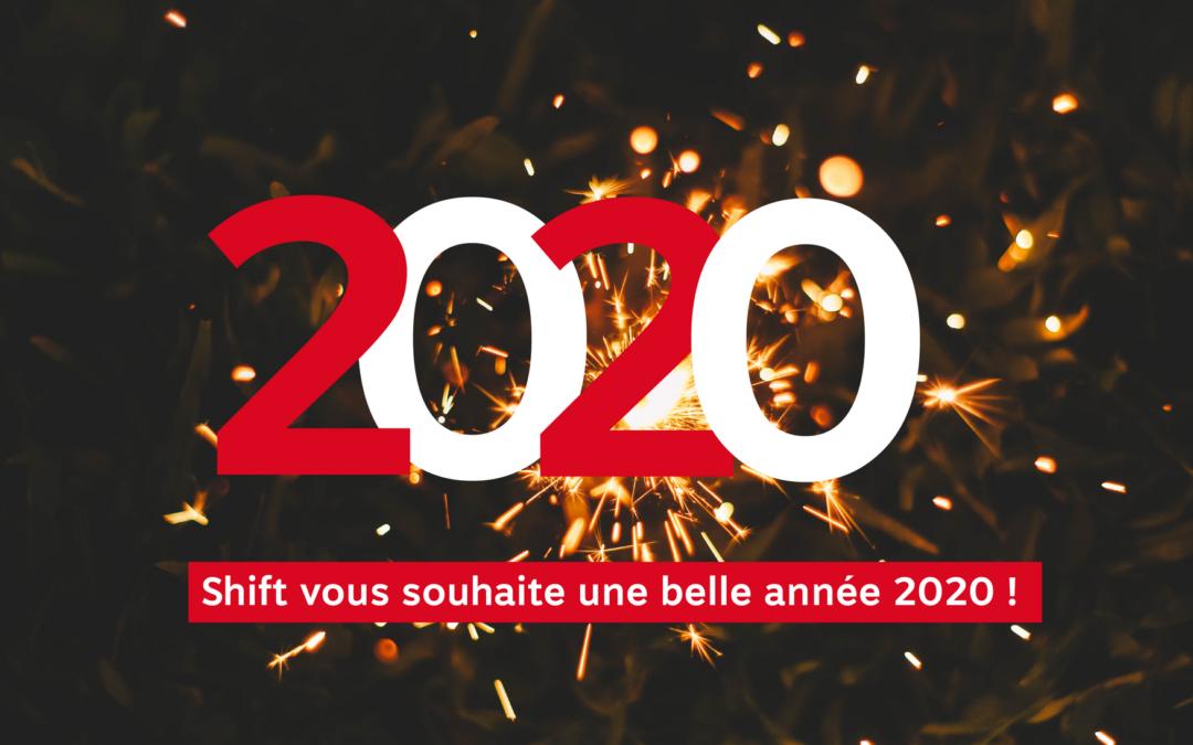 SHIFT VOUS SOUHAITE UNE BELLE ANNÉE 2020 !